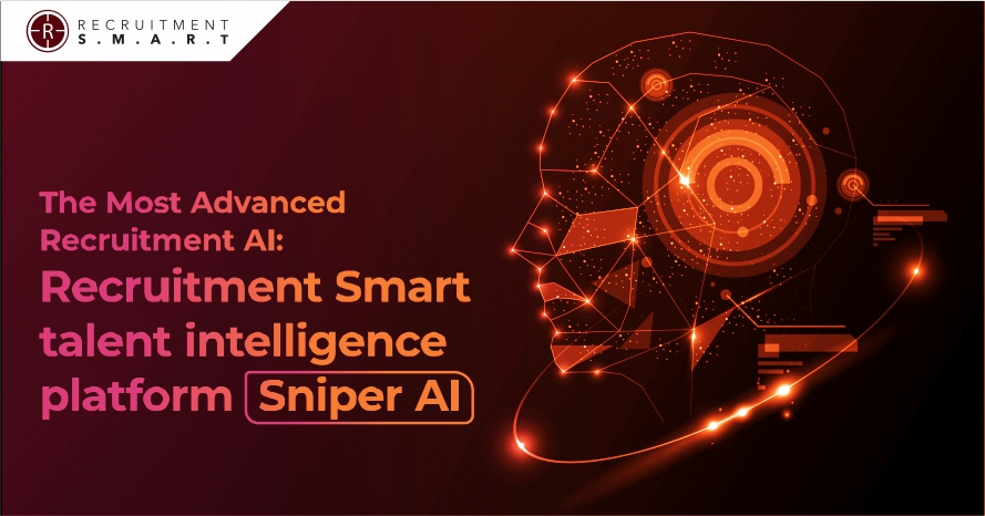 The Most Advanced Recruitment AI: Recruitment Smart talent intelligence platform Sniper AI