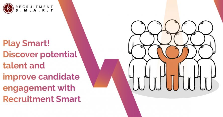 Play Smart! Discover potential talent and improve candidate engagement with Recruitment Smart