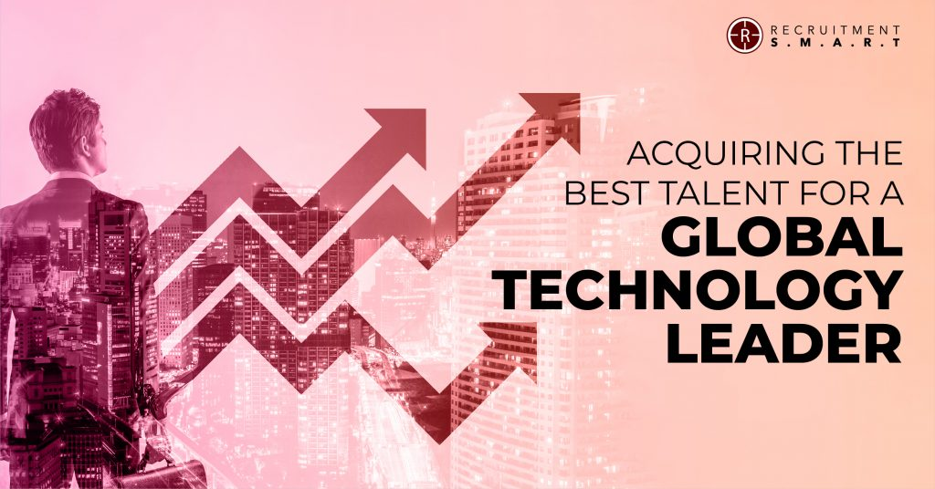 Acquiring the best talent for a Global Technology Leader