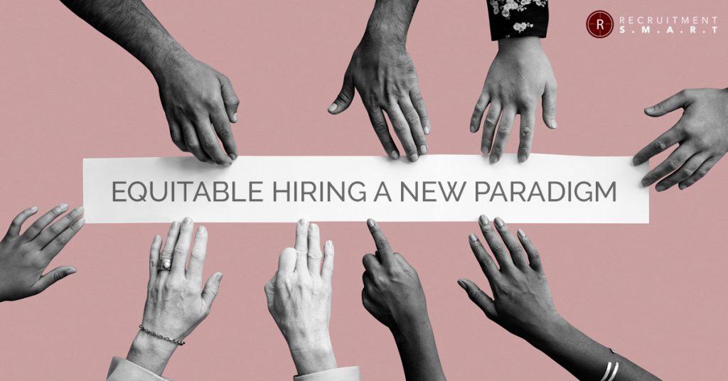 Equitable Hiring a new Paradigm