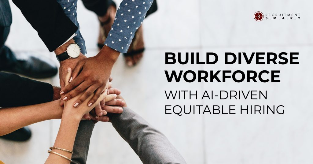 Build Diverse Workforce with AI-driven Equitable Hiring