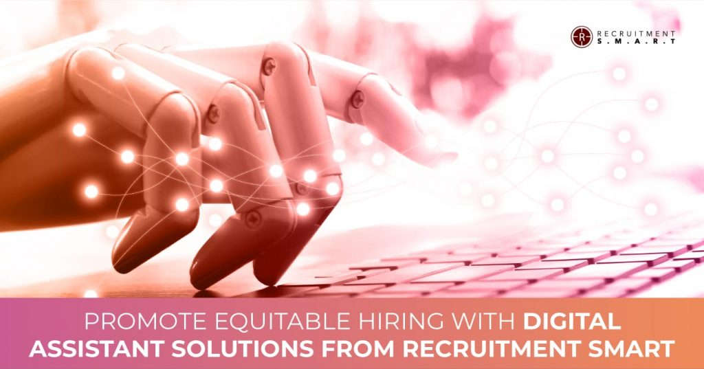 Promote Equitable Hiring with Digital Assistant Solutions from Recruitment Smart